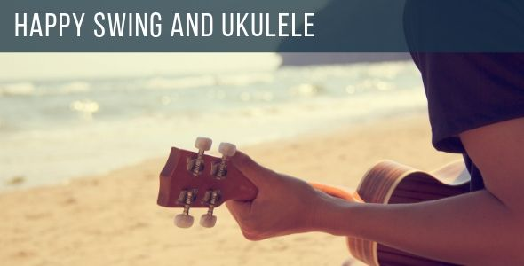 Happy Swing And Ukulele